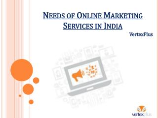 Needs of Online Marketing Services in India