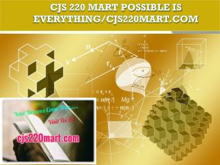 CJS 220 MART Possible Is Everything/cjs220mart.com