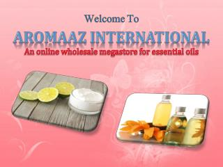 Get Natural Flower Oils and Cosmetic Butters via Aromaaz International