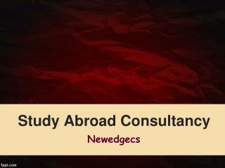 Overseas Education Consultants Hyderabad, Study Abroad Consultants in Hyderabad � Newedgecs