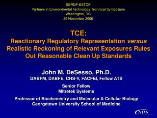 TCE:  Reactionary Regulatory Representation versus Realistic Reckoning of Relevant Exposures Rules Out Reasonable Clean