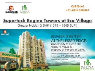 Supertech Regina Towers Offers 3 BHK at 2650 Per Sq. Ft.