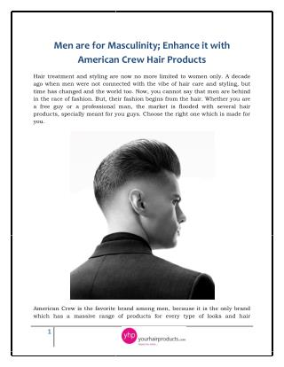 Men are for Masculinity; Enhance it with American Crew Hair Products