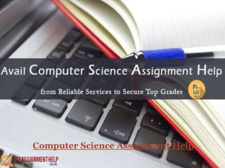 Computer science assignment helps from reliable to secure top grade