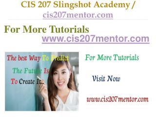 CIS 207 Slingshot Academy / cis207mentor.com
