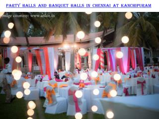 Party halls and Banquet halls in Chennai at Kanchipuram