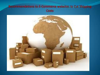 Recommendations to E-Commerce websites to Cut Shipping Costs
