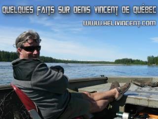 Quelques faits sur Denis Vincent De Qu�bec