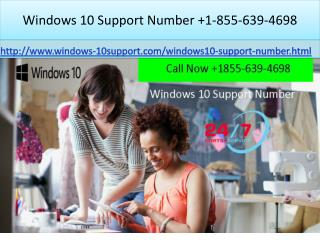 Windows 10 Support Number  1-855-639-4698 Windows 10 help phone number