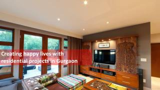 Creating happy lives with residential projects in Gurgaon