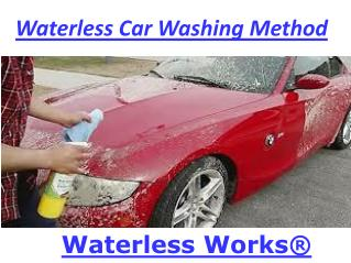 Get to Know About How Waterless Car Washing Method is Useful