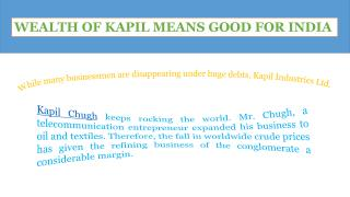 WEALTH OF KAPIL MEANS GOOD FOR INDIA