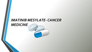Get Veenat, Imatib, Glivec Imatinib Tablets and Capsules