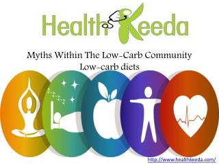 Myths Within The Low-Carb Community Low-carb diets