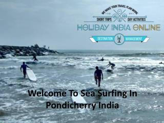 Enjoy The Sea Surfing in Pondicherry India