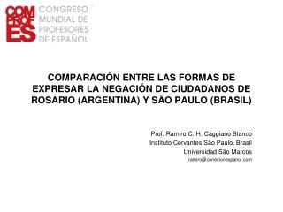 COMPARACI N ENTRE LAS FORMAS DE EXPRESAR LA NEGACI N DE CIUDADANOS DE ROSARIO ARGENTINA Y S O PAULO BRASIL