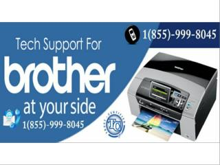 BRO TECH  1 855 999 8045 BROTHER PRINTER TECHNICAL SUPPORT TELEPHONE NUMBER