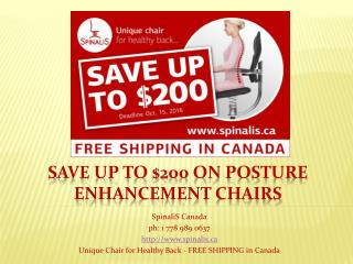 SAVE Up to $200 on SpinaliS Canada Chairs