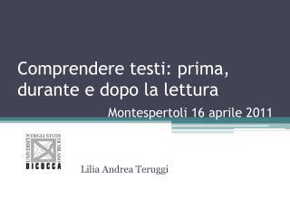 Comprendere testi: prima, durante e dopo la lettura                  Montespertoli 16 aprile 2011