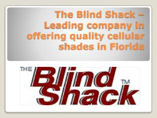 The Blind Shack – Leading company in offering quality cellular shades in Florida