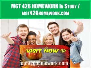 MGT 426 HOMEWORK In Study / mgt426homework.com