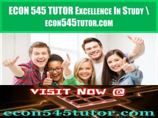 ECON 545 TUTOR Excellence In Study \ econ545tutor.com