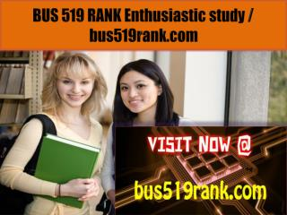 BUS 519 RANK Enthusiastic study / bus519rank.com