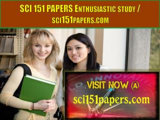 SCI 151 PAPERS Enthusiastic study / sci151papers.com