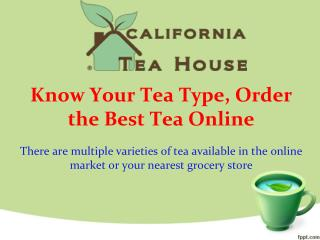 Know Your Tea Type, Order the Best Tea Online