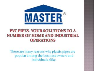 PVC Pipes- Your Solutions to a Number of Home and Industrial Operations