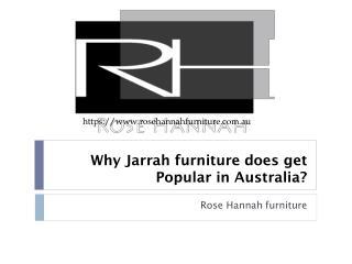Why Jarrah Furniture does get Popular
