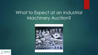 What to Expect at an Industrial Machinery Auction?