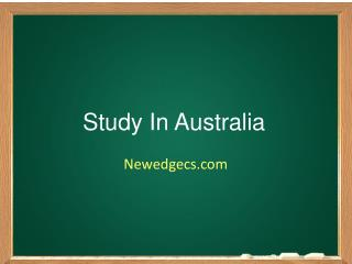 Study in Australia, Overseas Education Consultants for Australia, Immigration Consultants Australia � NewEdgeCS