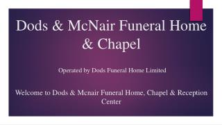 Dods & McNair Funeral Home & Chapel