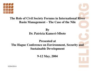 The Role of Civil Society Forums in International River Basin Management   The Case of the Nile  By  Dr. Patricia Kameri