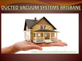 Vacu-Maid - Ducted Vacuum Systems Brisbane
