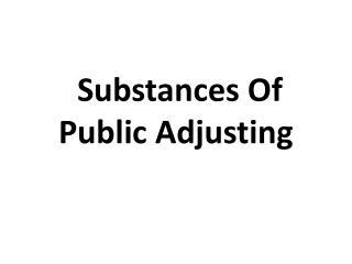 substances of public adjusting