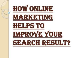 Improve Your Search Result by Online Marketing
