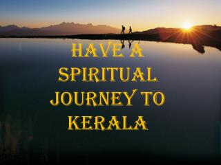 Find the Spiritual Place of Kerala