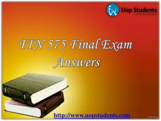 FIN 575 Final Exam : FIN 575 Final Exam Questions with Answer @ UOP Students