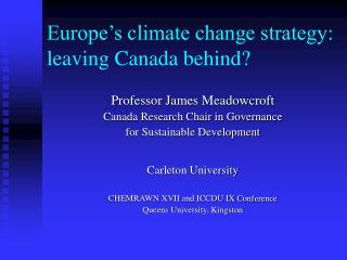 Europe s climate change strategy: leaving Canada behind