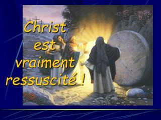 Christ  est vraiment  ressuscit