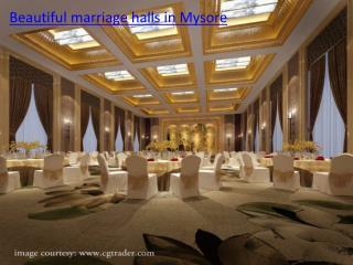 Beautiful marriage halls in Mysore