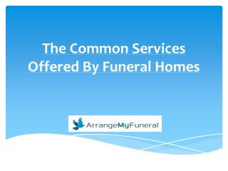 The Common Services Offered By Funeral Homes