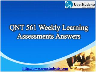 QNT 561 Weekly Learning Assessments - QNT 561 Weekly Learning Assessments Questions with Answers | UOP Students