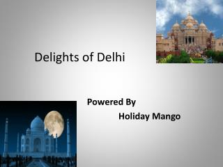 Delhi delights by holiday mango