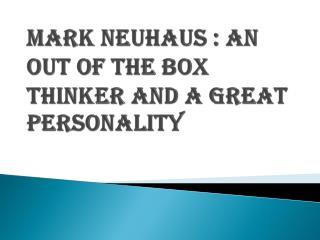 A Great Personality: Mark Neuhaus