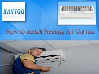Heating Air Curtain Installation Method