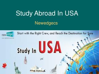 Study in USA, Overseas Education Consultants for USA, Immigration Consultants USA – NewEdgeCS