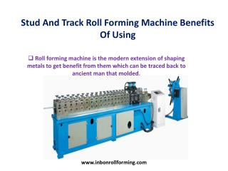 Stud And Track Roll Forming Machine Benefits Of Using